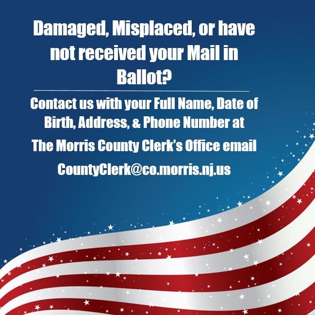 Damaged Ballot contact countyclerk@co.morris.nj.us